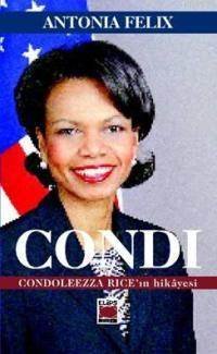 Condi Condoleezza Rice'in Hikâyesi