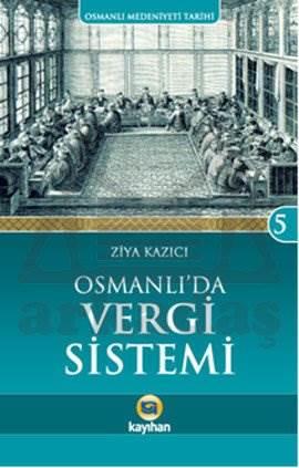 Osmanlı Medeniyeti Tarihi 5 - Osmanlı'da Vergi Sistemi
