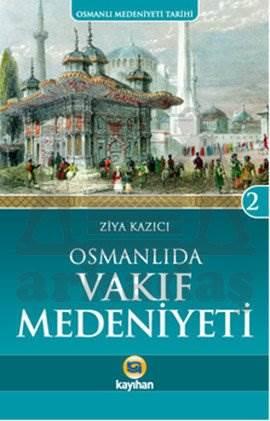 Osmanlı Medeniyeti Tarihi 2 - Osmanlı'da Vakıf Medeniyeti