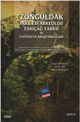 Zonguldak Bölgesi Arkeoloji Eskiçağ Tarihi Ve Coğrafya Araştırmaları