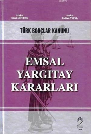 Türk Borçlar Kanunu (Ciltli); Emsal Yargıtay Kararları