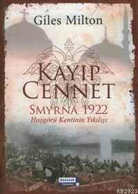 """Kayıp Cennet """"Smyrna 1922 Hoşgörü Kentinin Yıkılışı"""""""