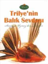 Trılye'nin Balık Sevdası