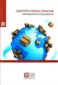 Lojistikte Güncel Konular: Kavramlar ve Uygulamalar