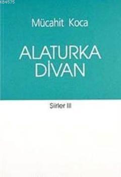 Alaturka Divan - Şiirler-III