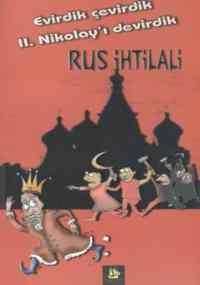 Evirdik Çevirdik Çarlığı Devirdik Rus İhtilali