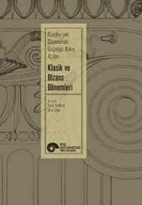Cumhuriyet Dönemi Geçmişe Bakış Açıları Klasik ve Bizans Dönemleri