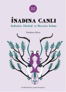 İnadına Canlı- Kadınlar, Ekoloji Ve Hayatta Kalma