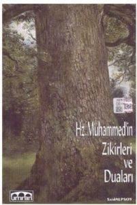 Hz. Muhammedin Zikirleri ve Duaları