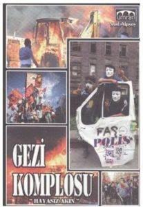 Gezi Komplosu Hayasız Akın