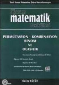 Öğreten Matematik Fasikülleri Permütasyon-Kombinasyon Binom Ve Olasılık Konu Anlatımlı