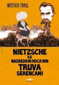 Nietzsche İle Nasreddin Hoca'NınTruva Serencamı