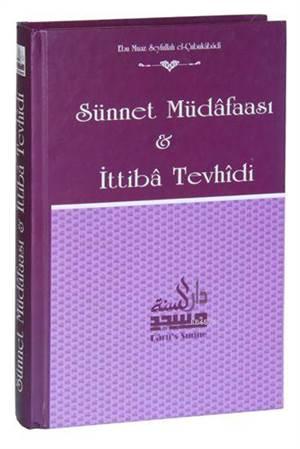 Sünnet Müdafası Ve İttiba Tevhidi (Ciltli, Şamua)