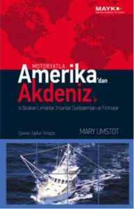 Motoryatla Amerika'dan Akdeniz'e İz Bırakan Limanlar,İnsanlar,Günbatımları ve Fırtınalar
