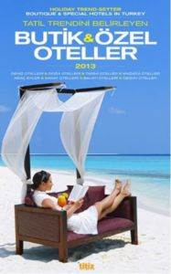 Tatil Trendini Belirleyen Butik ve Özel Oteller 2013 / Holiday Trend - Setter Boutique and Special Hotels in Turkey 2013