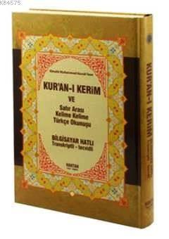 Kur'an-I Kerim Ve Satır Arası Kelime Kelime Türkçe Okunuşu (Kod:H-16, Rahle Boy); Bilgisayar Hatlı - Transkriptli - Tecvidli