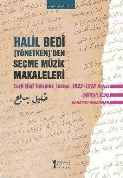 Halil Bedi[Yönetken]'Den Seçme Müzik Makaleleri