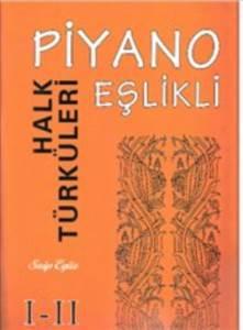 Piyano Eşlikli Halk Türküleri 1-2