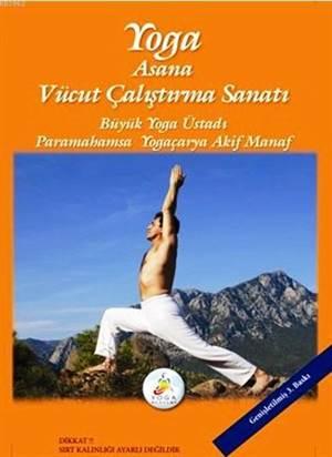 Yoga Asana - Vücut Çalıştırma Sanatı
