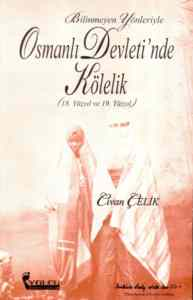 Bilinmeyen Yönleriyle Osmanlı Devleti'nde Kölelik