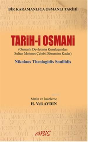 Tarih-i Osmani; Osmanlı Devleti'nin Kuruluşundan Sultan Mehmet Çelebi Dönemine Kadar