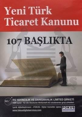 Yeni Türk Ticaret Kanunu - 107 Başlıkta
