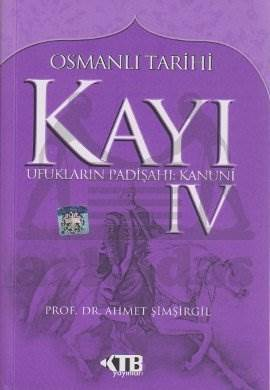 Osmanli Tarihi Kayi 4 UfuklarIn Padişahi:Kanuni