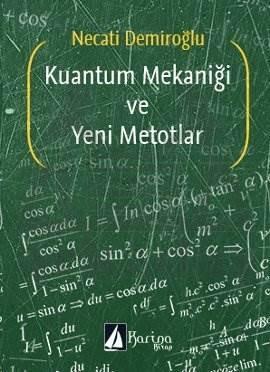 Kuantum Mekaniği ve Yeni Metotlar