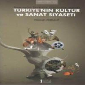 Türkiyenin Kültür Ve Sanat Siyaseti
