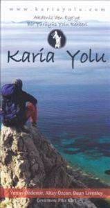 Karia Yolu : Akdeniz'den Ege'ye Bir Yürüyüş Yolu Rehberi