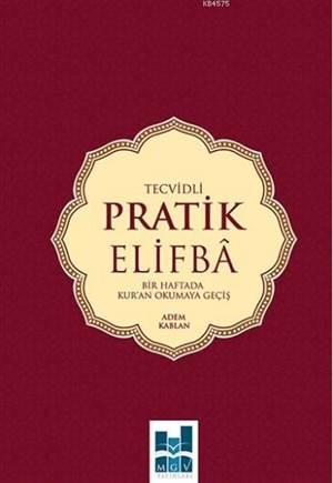 Tecvidli Pratik Elifba; Bir Haftada Kur'an Okumaya Geçiş