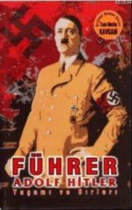 Führer Adolf Hitler Yaşamı ve Sırları