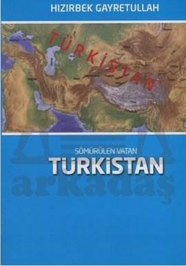 Sömürülen Vatan Türkistan