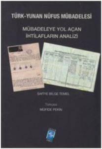 Türk Yunan Nüfus Mübadelesi Mübadeleye Yol Açan İhtilafların Analizi