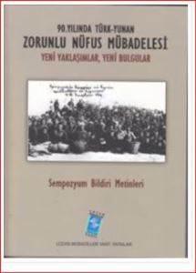 90.Yılında Türk Yunan Zorunlu Nüfus Mübadelesi