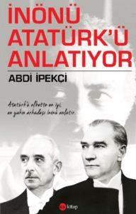 İnönü Atatürkü Anlatıyor