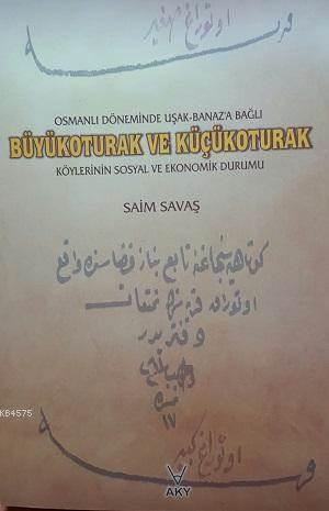 Osmanlı Döneminde Uşak-Banaz'a Bağlı Büyükoturak Ve Küçükoturak Köylerinin Sosyal Ve Ekonomik Durumu