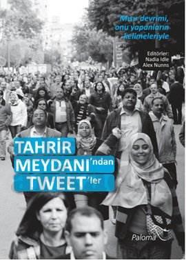 Tahrir Meydanı'n dan Tweet'ler