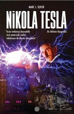 Nikola Tesla Bir Dahinin Biyoğrafisi
