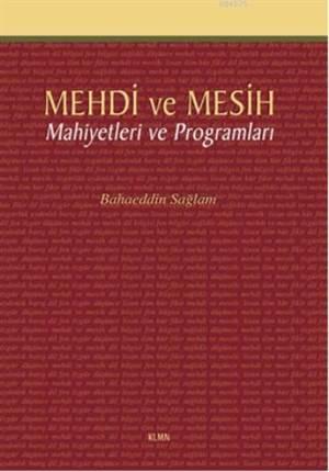 Mehdi Ve Mesih; Mahiyetleri Ve Programları