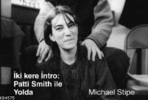 İki Kere İntro - Patti Smith İle Yolda