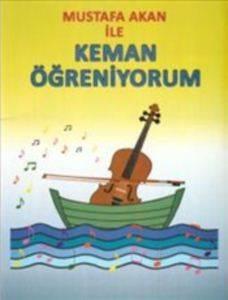 Mustafa Akan İle Keman Öğreniyorum