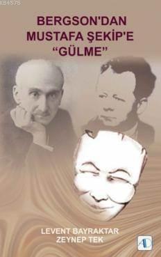 Bergson'dan Mustafa Şefip'e Gülme