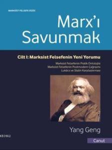 Marx'ı Savunmak; Marksist Felsefenin Yeni Yorumu