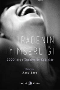İdarenin İyimserliği; 2000'lerde Türkiye'de Kadınlar