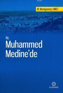 Hz. Muhammed Medine'de; Tercüme Eserler Serisi 2