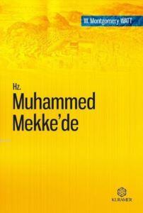 Hz. Muhammed Mekke'de; Tercüme Eserler Serisi 1