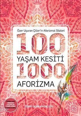 100 Yaşam Kesiti 1000 Aforizma-Aforizmalar Dizi 1