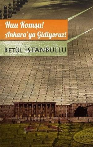 Huu Komşu! Ankara'ya Gidiyoruz!