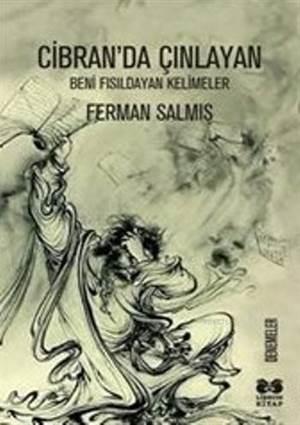 Cibran'da Çınlayan; Beni Fısıldayan Kelimeler
